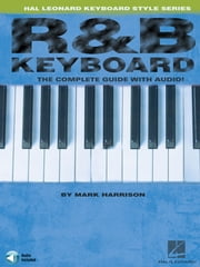 R&B Keyboard - Hal Leonard Keyboard Style Series ebook by Mark Harrison