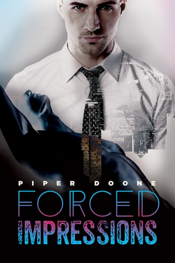 Forced Impressions ebook by Piper Doone