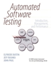 Automated Software Testing - Introduction, Management, and Performance ebook by Elfriede Dustin,Jeff Rashka,John Paul
