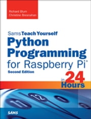Python Programming for Raspberry Pi, Sams Teach Yourself in 24 Hours ebook by Richard Blum,Christine Bresnahan