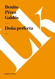 Doña perfecta ebook by Benito Pérez Galdós