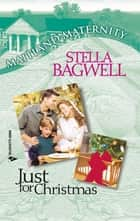 Just For Christmas (Mills & Boon M&B) ebook by Stella Bagwell
