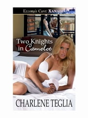Two Knights in Camelot ebook by Charlene Teglia
