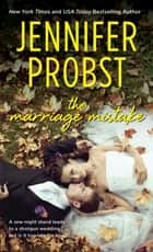 The Marriage Mistake ebook by Jennifer Probst