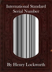 International Standard Serial Number ebook by Henry Lockworth,Eliza Chairwood,Bradley Smith