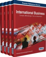 International Business - Concepts, Methodologies, Tools, and Applications ebook by Information Resources Management Association