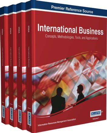 International Business - Concepts, Methodologies, Tools, and Applications ebook by