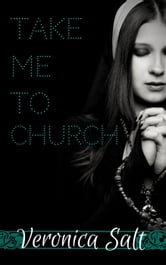 Take Me To Church - Order Your Pleasure, #7 ebook by Veronica Salt