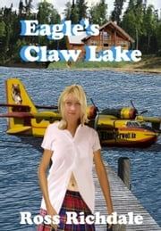 Eagle's Claw Lake ebook by Ross Richdale