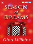 Season of Dreams ebook by Gina Wilkins