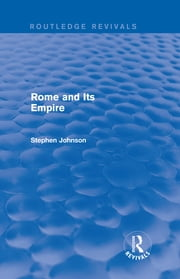 Rome and Its Empire (Routledge Revivals) ebook by Stephen Johnson