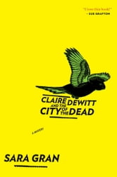 Claire DeWitt and the City of the Dead ebook by Sara Gran