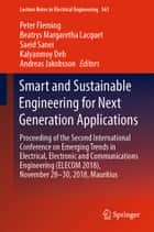 Smart and Sustainable Engineering for Next Generation Applications - Proceeding of the Second International Conference on Emerging Trends in Electrical, Electronic and Communications Engineering (ELECOM 2018), November 28–30, 2018, Mauritius ebook by Peter Fleming, Beatrys Margaretha Lacquet, Saeid Sanei,...