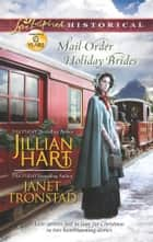 Mail-Order Holiday Brides ebook by Jillian Hart,Janet Tronstad