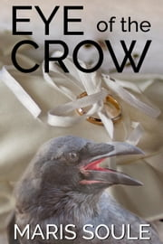 Eye of the Crow ebook by Maris Soule