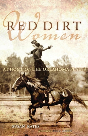 Red Dirt Women - At Home on the Oklahoma Plains ebook by Susan Kates