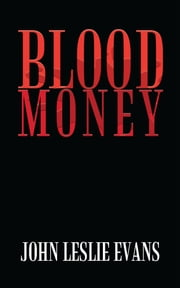 Blood Money ebook by John Leslie Evans
