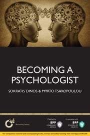 Becoming a Psychologist - Is Psychology Really the Career for You ebook by Sokratis Dinos,Myrto Tsakopoulou