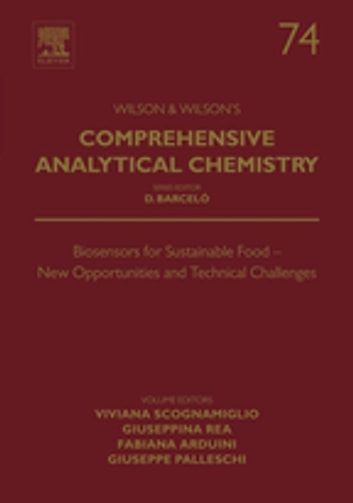 Biosensors for Sustainable Food - New Opportunities and Technical Challenges ebook by Viviana Scognamiglio,Giuseppina Rea,Fabiana Arduini,Giuseppe Palleschi