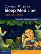 Common Pitfalls in Sleep Medicine ebook by Ronald D. Chervin