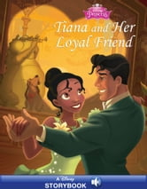 Disney Princess Tiana And Her Loyal Friend