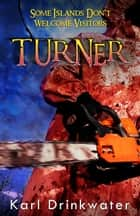 Turner - Suspense Horror, #1 ebook by Karl Drinkwater