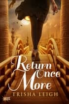 Return Once More ebook by Trisha Leigh