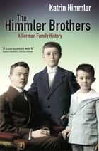 The Himmler Brothers ebook by