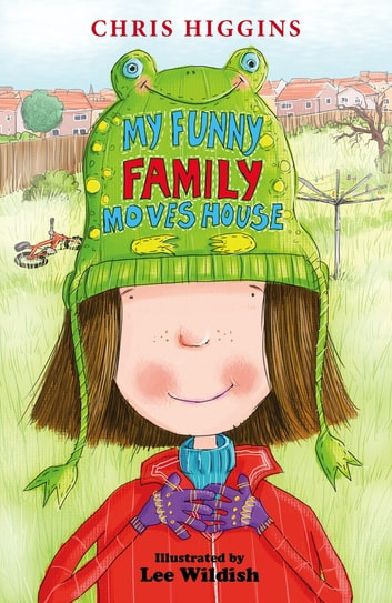 My Funny Family Moves House ebook by Chris Higgins