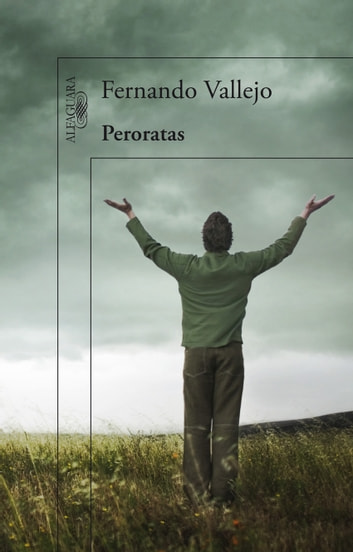 Peroratas ebook by Fernando Vallejo Rendón
