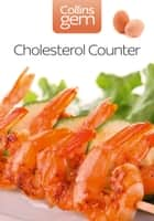 Cholesterol Counter (Collins Gem) ebook by Kate Santon