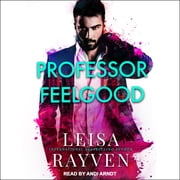 Professor Feelgood audiobook by Leisa Rayven