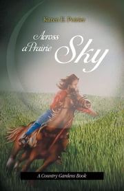 Across a Prairie Sky ebook by Karen Poirier