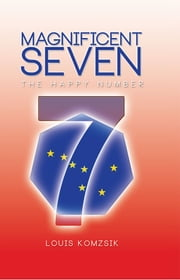Magnificent seven - The happy number ebook by Louis Komzsik