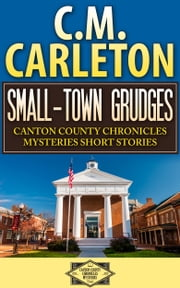 Small-Town Grudges ebook by C.M. Carleton
