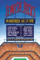 Jewish Jocks - An Unorthodox Hall of Fame ebook by Franklin Foer, Marc Tracy