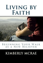 Living by Faith ebook by Kimberly McRae