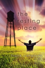 The Resting Place - A Play ebook by Frank Catalano