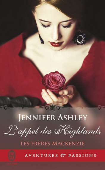 Les frères Mackenzie - L'appel des Highlands ebook by Jennifer Ashley