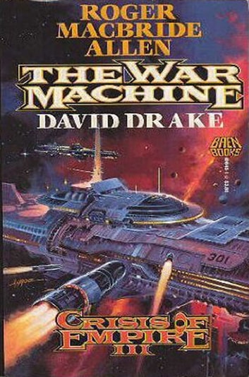 Crisis of Empire Book III: The War Machine ebook by David Drake,Roger MacBride Allen