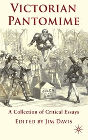 Victorian Pantomime - A Collection of Critical Essays ebook by Jim Davis