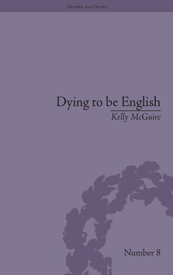 Dying to be English - Suicide Narratives and National Identity, 1721–1814 ebook by Kelly McGuire