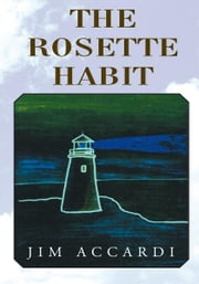 The Rosette Habit ebook by Jim Accardi