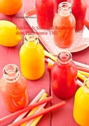 Belebende Smoothie Kraftpakete mit dem Thermomix TM5 ebook by Corinna Kleinmeyer