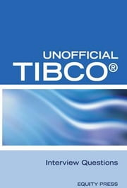 Unofficial TIBCO® Business Works Interview Questions ebook by Clark, Terry