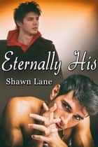 Eternally His ebook by Shawn Lane