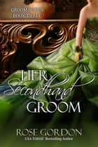Her Secondhand Groom ebook by Rose Gordon