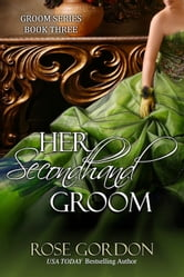 Her Secondhand Groom (Historical Regency Romance) ebook by Rose Gordon