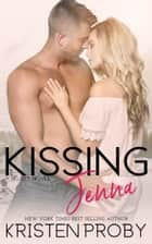 Kissing Jenna 電子書 by Kristen Proby