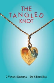 The Tangled Knot ebook by C Venkat  Krishna,Dr K Babu Rao